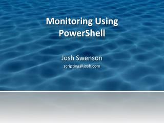 Monitoring Using  PowerShell