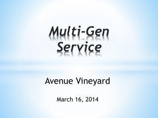 Multi-Gen Service