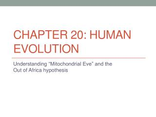 ChapTer  20: Human Evolution