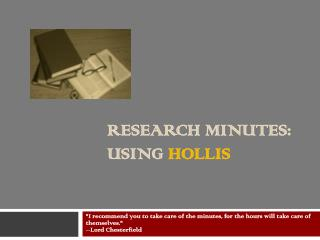 Research minutes: USING  HOLLIS
