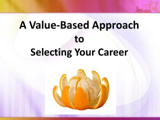 A Value-Based Approach to Selecting Your Career
