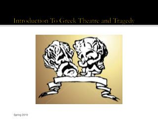 Introduction To Greek Theatre and Tragedy