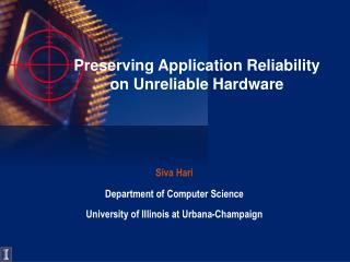 Preserving Application Reliability  on  Unreliable  Hardware