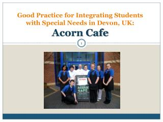 Good Practice for Integrating Students with Special Needs  in  Devon, UK : Acorn  Cafe