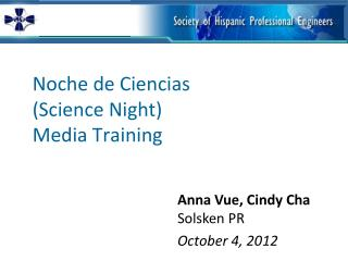 Noche de Ciencias  (Science  Night)  Media Training