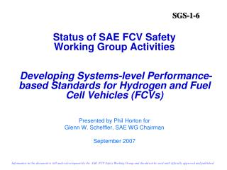 Status of SAE FCV Safety  Working Group Activities    Developing Systems-level Performance-based Standards for Hydrogen