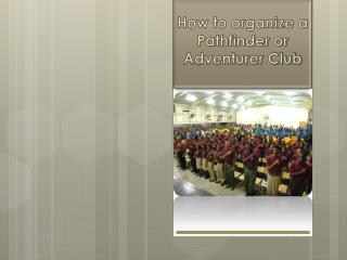 How to organize a  Pathfinder or Adventurer Club