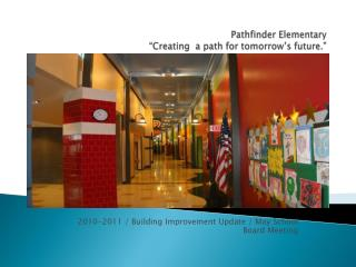 "Pathfinder Elementary ""Creating  a path for tomorrow's future."""