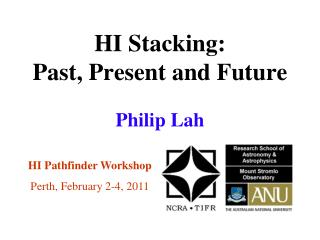 HI Stacking:  Past, Present and Future