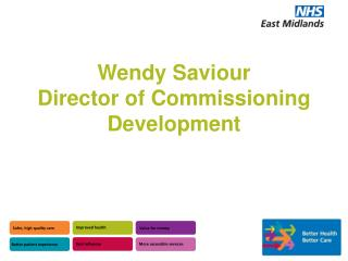 Wendy Saviour  Director of Commissioning Development