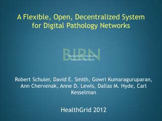 A Flexible, Open, Decentralized System for Digital Pathology Networks