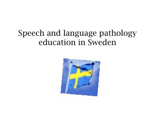 Speech and  language pathology education  in Sweden