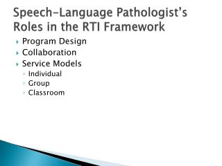 Speech-Language Pathologist's  Roles in the RTI Framework
