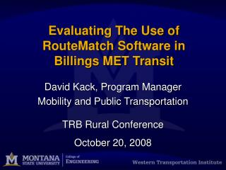 Evaluating The Use of RouteMatch Software in Billings MET Transit