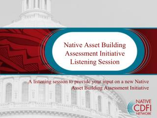 Native Asset Building Assessment  Initiative Listening Session