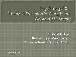 Psychology101: Financial Decision Making in the  Context of Poverty