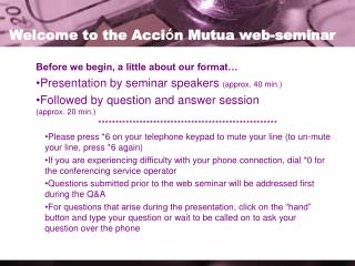 Welcome to the Acci � n Mutua web-seminar