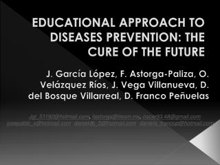 EDUCATIONAL APPROACH TO DISEASES PREVENTION: THE CURE OF THE FUTURE