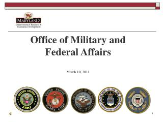 Office of Military and Federal Affairs  March 10 , 2011