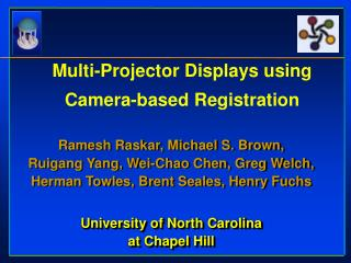 Multi-Projector Displays using Camera-based Registration
