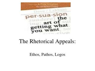 The Rhetorical Appeals: