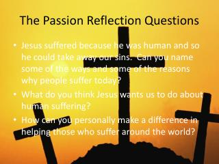 The Passion Reflection Questions