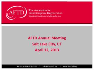 AFTD Annual Meeting Salt Lake City, UT April 12, 2013