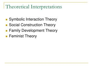 Theoretical Interpretations