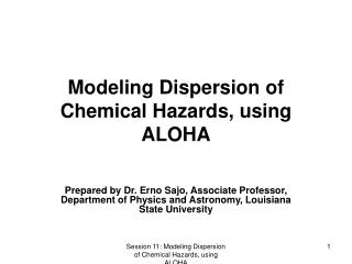 Modeling Dispersion of Chemical Hazards, using ALOHA