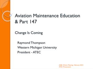 Aviation Maintenance Education & Part 147 Change Is Coming