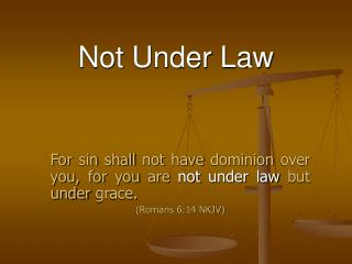 Not Under Law