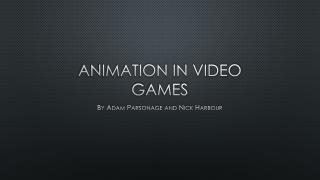 Animation in Video  G ames
