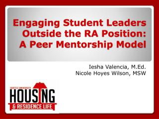 Engaging Student Leaders Outside the RA Position: A Peer Mentorship Model