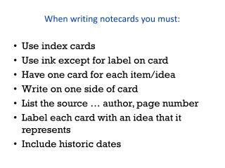 When writing notecards you must: