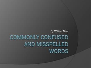 Commonly Confused and misspelled words