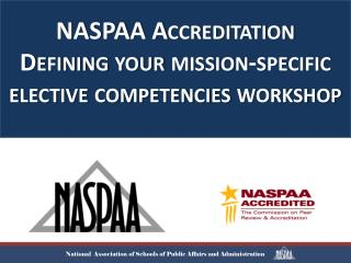 NASPAA Accreditation Defining your mission-specific elective competencies workshop