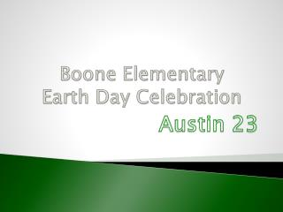Boone Elementary      Earth Day Celebration