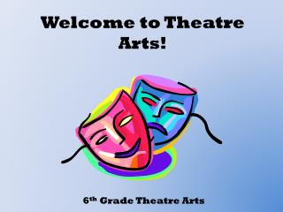 Welcome to Theatre Arts!