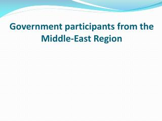Government participants from the Middle-East  Region