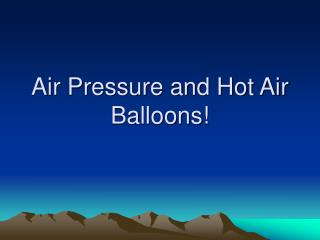 Air Pressure and Hot Air Balloons
