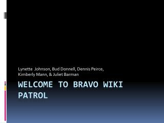 Welcome to Bravo Wiki Patrol