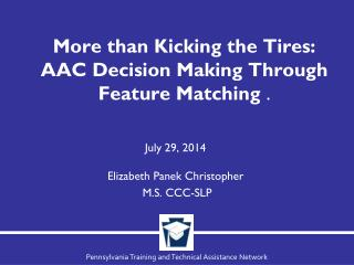 More than Kicking the Tires:  AAC  Decision Making Through Feature Matching  .