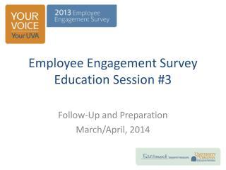 Employee  Engagement Survey Education Session  #3