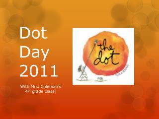 Dot Day 2011