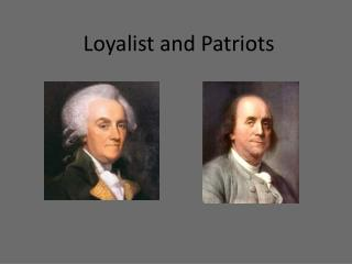 Loyalist and Patriots