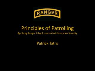 Principles of Patrolling Applying Ranger School Lessons to Information Security