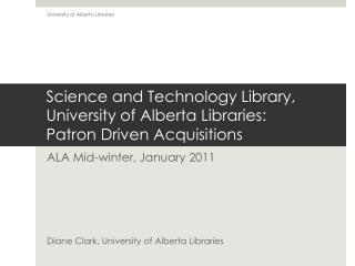 Science and Technology Library, University of Alberta Libraries:  Patron Driven Acquisitions