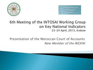 6th Meeting of the INTOSAI  Working  Group on Key National  Indicators 23-24 April, 2013, Krakow