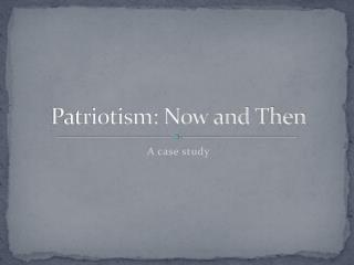 Patriotism: Now and Then