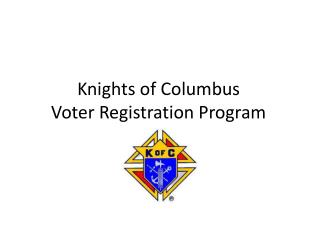 Knights of Columbus  Voter Registration Program
